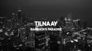 Coolio - Gangsta's Paradise (Tilnaay remix)