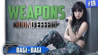 Weapons ( Senjata ) Sound Effect For Free | BAGI - BAGI #19