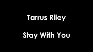 Tarrus Riley - Stay With You (lyrics)