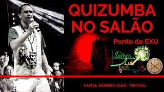 Ponto de Exu - QUIZUMBA NO SALÃO - Sandro Luiz Umbanda