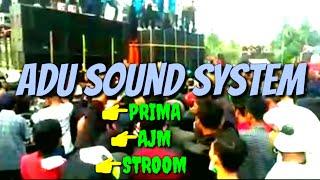 Adu Sound System #PRIMA #AJM dan #STROOM