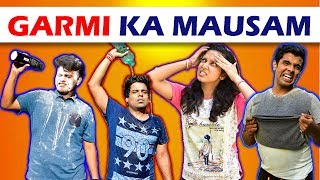 GARMI KA MAUSAM | The Half-Ticket Shows