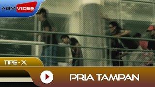 Tipe-X - Pria Tampan | Official Video