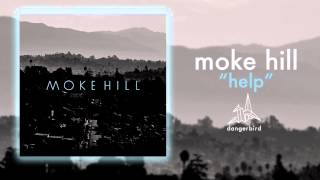 "Moke Hill - ""Help"" (Offical Audio)"
