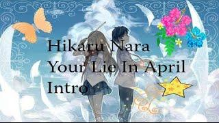 Hikaru Nara YOUR LIE IN APRIL OP Intro