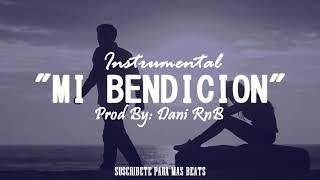(BEAT) MI BENDICION - INSTRUMENTAL DE RAP ROMANTICO R&B 2018 | SAD | DaniRnB