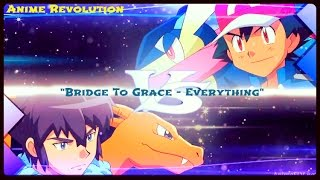 "Pokèmon AMV - (""Bridge To Grace - Everything "") [HD]"