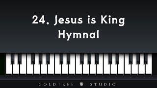 Hymnal - Jesus is King (찬송가 - 024. 왕 되신 주)