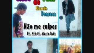 Ricardo Fonseca ft. Ntk ft. Maria Inês - Não me culpes