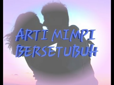 Download Video Arti Mimpi Bersetubuh