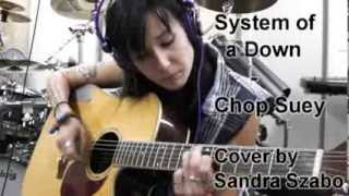 System of a Down - Chop Suey! (acoustic cover by Sandra Szabo)