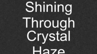 "Shining Through - ""Crystal Haze"" *2013*"