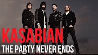 The Party Never Ends - Kasabian | Lyrics on screen