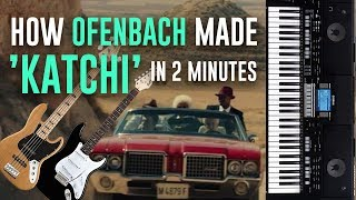 "HOW OFENBACH MADE ""KATCHI"" IN 2 MINUTES [DEMO]"