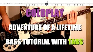 Coldplay - Adventure of a lifetime (Bass Tutorial with TABS)