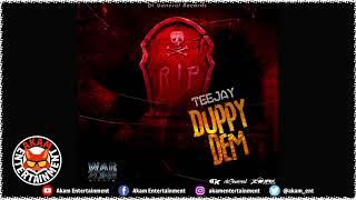 TeeJay -  Duppy Dem   MARCH 2018 (lyrics)