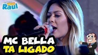MC BELLA - Tá Ligado