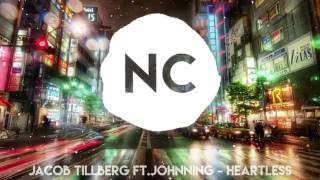Jacob Tillberg Ft Johnning - Heartless | No Copyright Music