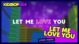 KIDZ BOP Kids - Let Me Love You (Official Lyric Video) [KIDZ BOP 34] #ReadAlong