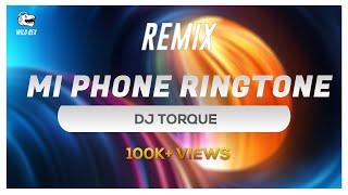 Mi Phone Ringtone Remix | Wild Rex [DJ Torque]