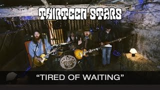 HRH TV - Thirteen Stars - Tired of Waiting [Official Video]