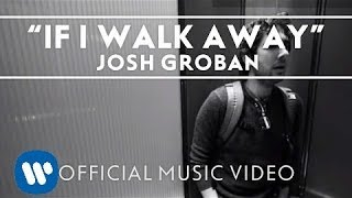 Josh Groban - If I Walk Away [Official Music Video]