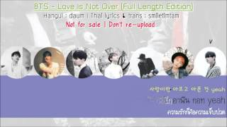 [Karaoke-Thaisub] BTS - Love is not over (Full length edition)