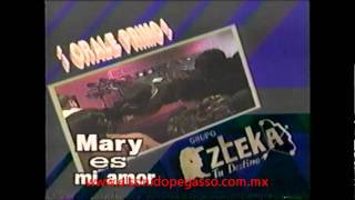 AZTEKA  '' MARY ES MI AMOR ''.wmv