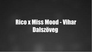 Rico x Miss Mood - Vihar Dalszöveg