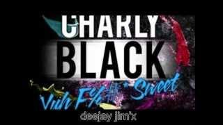 charly black ft Dj jim'X yuh fuck sweet