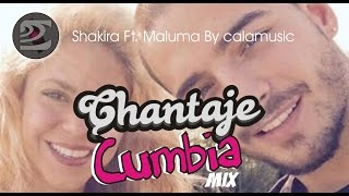 CHANTAJE - Cumbia Mix - Shakira Ft Maluma - Calamusic Studio