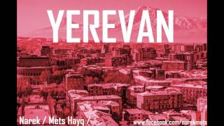 NAREK / METS HAYQ / YEREVAN 2013