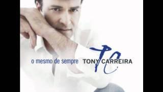 Tony Carreira-Envelhecer A Teu Lado