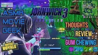 ASMR Movie Geek | John Wick 3 Review Thoughts and Fortnite Relaxing Gum Chewing 🎮Whispering😴💤