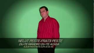 NELUT PESTE--DU-TE MANDRO DU-TE ACASA