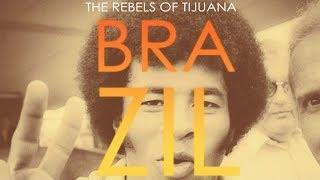 The Rebels of Tijuana - Brazil 70 (Official Video)
