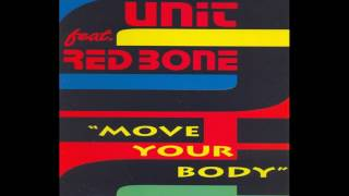 Unit feat. Red Bone - Move Your Body (Single Mix)