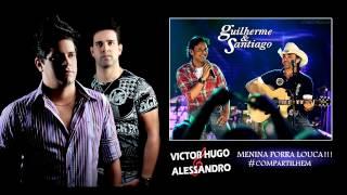 Victor Hugo e Alessandro - Menina Porra Louca Part. Guilherme e Santiago