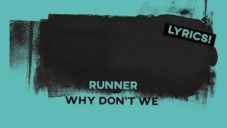 Runner • Why Don't We (Lyrics)