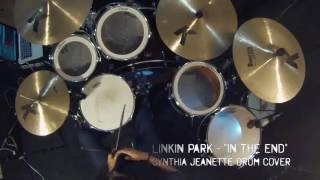 In The End - Linkin Park ///  Drum Cover - CYNTHIA JEANETTE (Drumless Track)