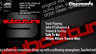 John O'Callaghan & Timmy & Tommy - Talk To Me (Orjan Nilsen Trance Mix)