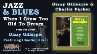 Dizzy Gillespie & Charlie Parker - When I Grow Too Old To Dream