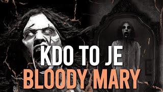 ☞ KDO TO JE ☜ - Bloody Mary (Krvavá Mary)