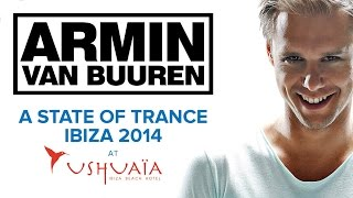 Armin van Buuren - A State Of Trance at Ushuaïa, Ibiza 2014 [OUT NOW!]