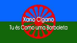 Xano Cigano-Tu és Como uma Borboleta