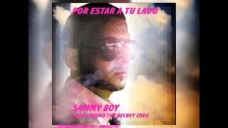 Sammy Boy - Por estar a tu lado (Official Audio)