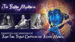 Jai Radha Madhava Jagjit Singh Cover- Kunal Saha Pradyut Chatterjea and Kaveesh Maharaj.