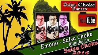 Emono - Salsa Choke 2016 - Kmilocha (Prod Arnold Ft Dj Mickey) (Memo-Dj El Promotor)