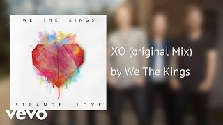 We The Kings - XO (original Mix) (AUDIO)