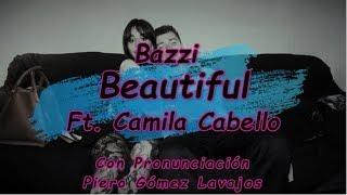 Bazzi - Beautiful feat. Camila Cabello con Pronunciación